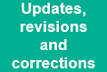 Updates, revisions and corrections